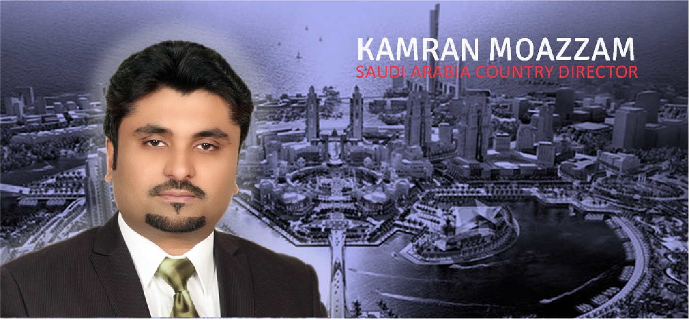 NEW SAUDI ARABIA COUNTRY MANAGER – MR. KAMRAN MOAZZAM